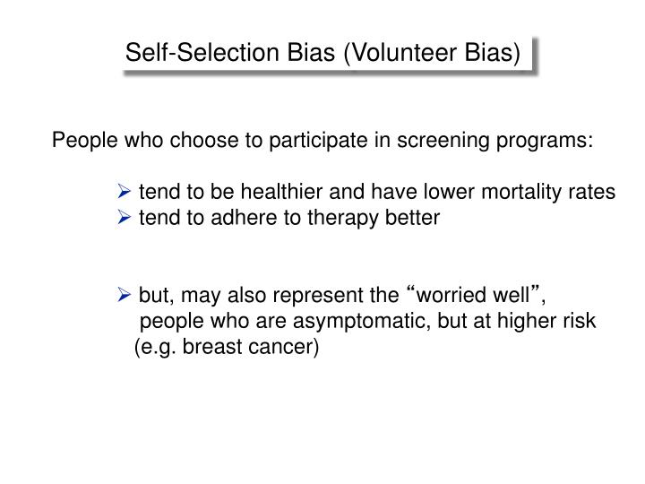 Self-Selection Bias (Volunteer Bias)