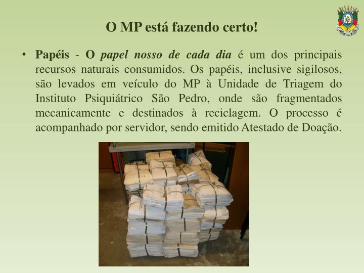 O MP está fazendo certo!