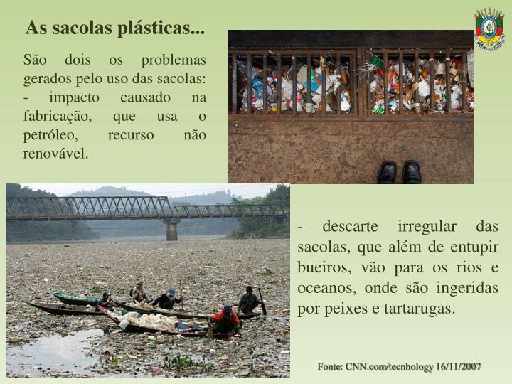 As sacolas plásticas...