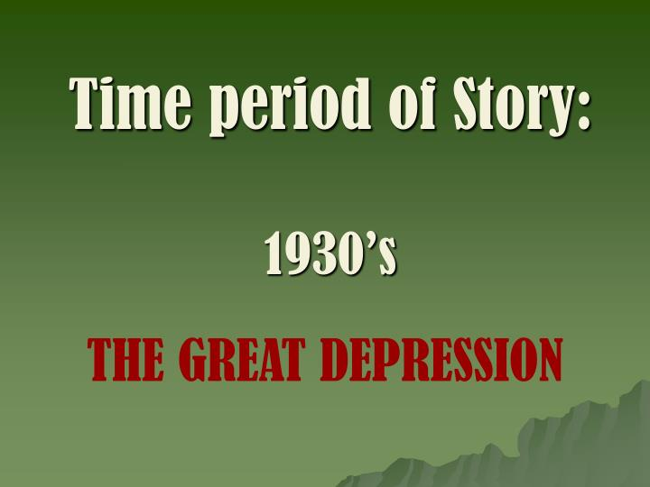 Time period of Story: