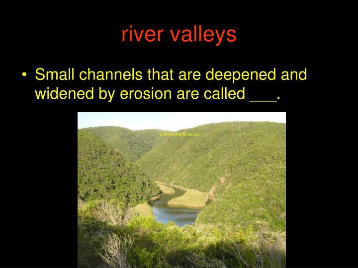 river valleys