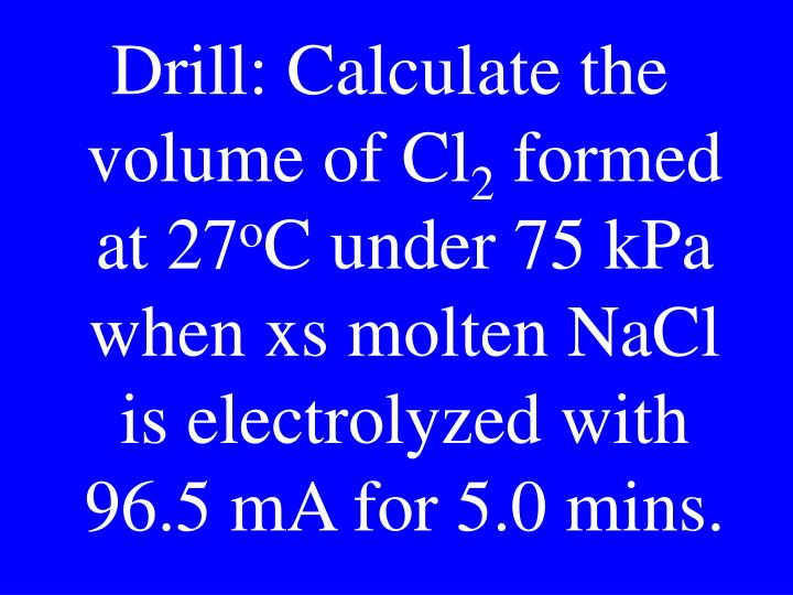 Drill: Calculate the volume of Cl