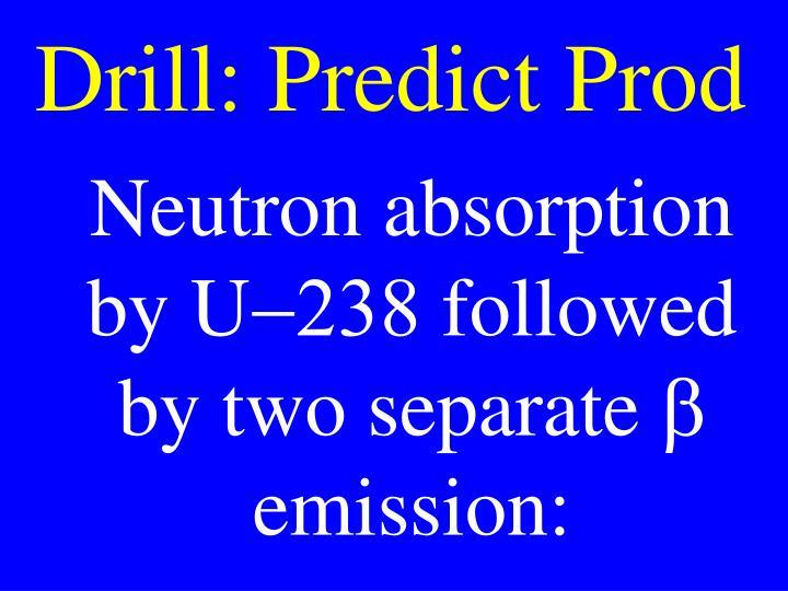 Drill: Predict Prod