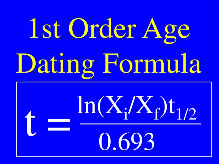 1st Order Age Dating Formula