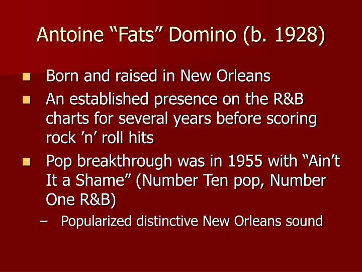 "Antoine ""Fats"" Domino (b. 1928)"