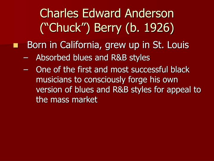 Charles edward anderson chuck berry b 1926