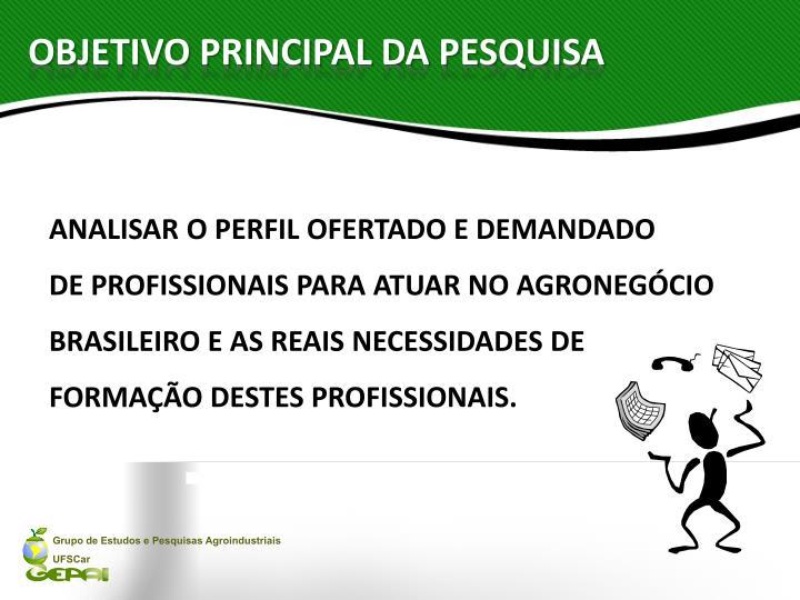 OBJETIVO PRINCIPAL DA PESQUISA