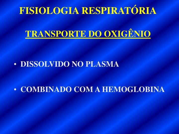 DISSOLVIDO NO PLASMA