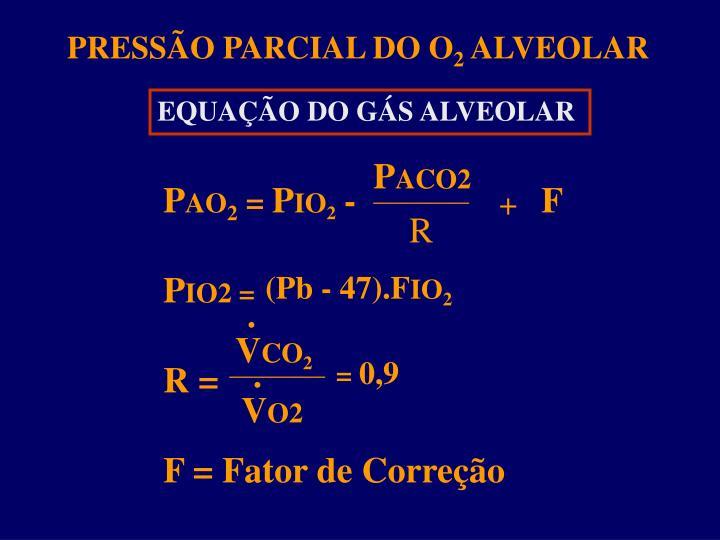PRESSÃO PARCIAL DO O