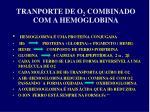 tranporte de o 2 combinado com a hemoglobina