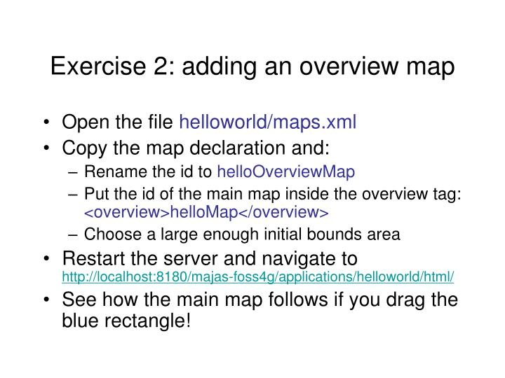 Exercise 2: adding an overview map