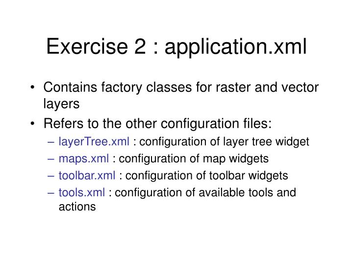 Exercise 2 : application.xml