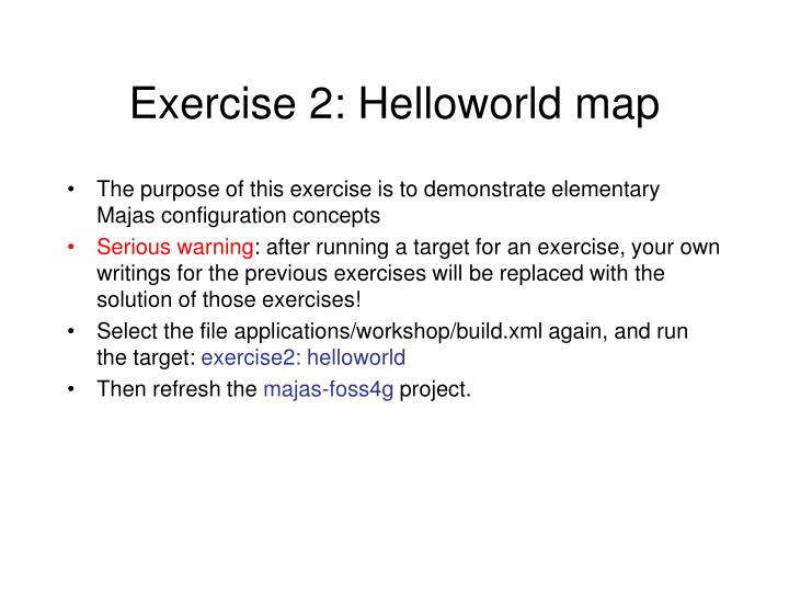 Exercise 2: Helloworld map