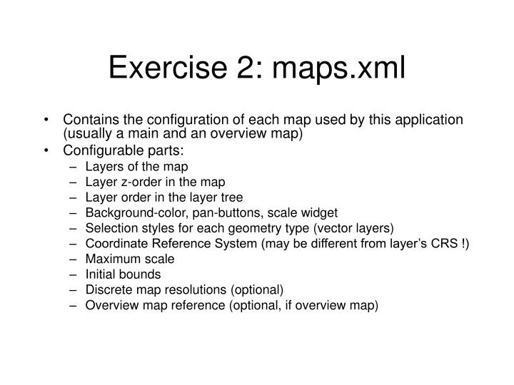 Exercise 2: maps.xml