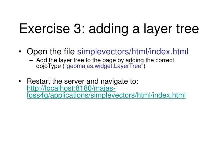Exercise 3: adding a layer tree