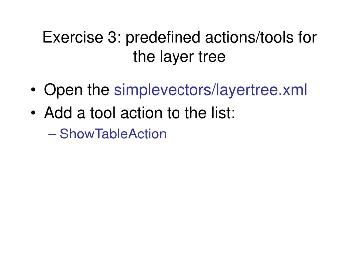 Exercise 3: predefined actions/tools for the layer tree