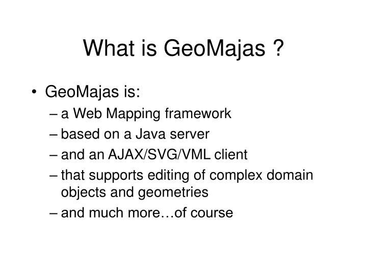 What is GeoMajas ?