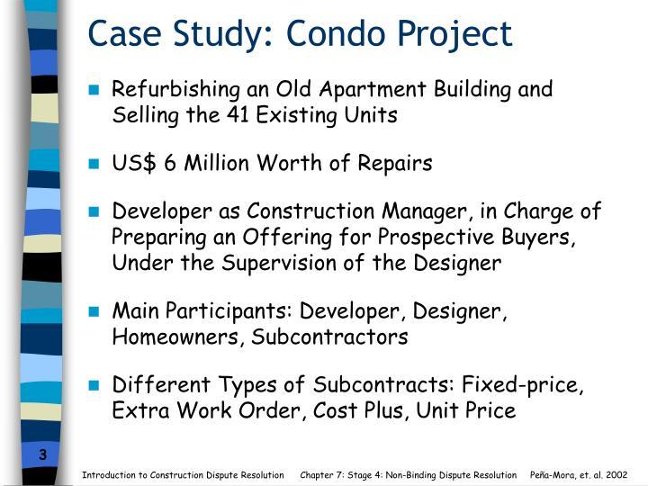 Case Study: Condo Project