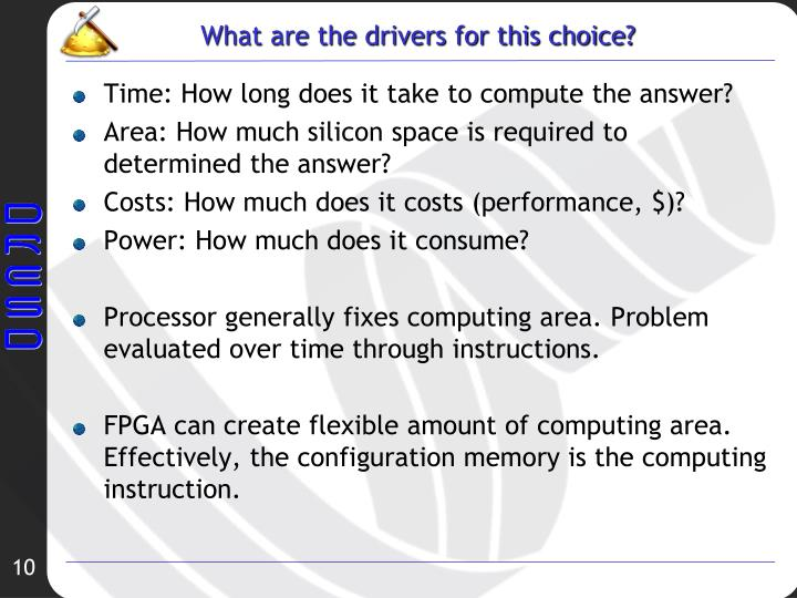 What are the drivers for this choice?