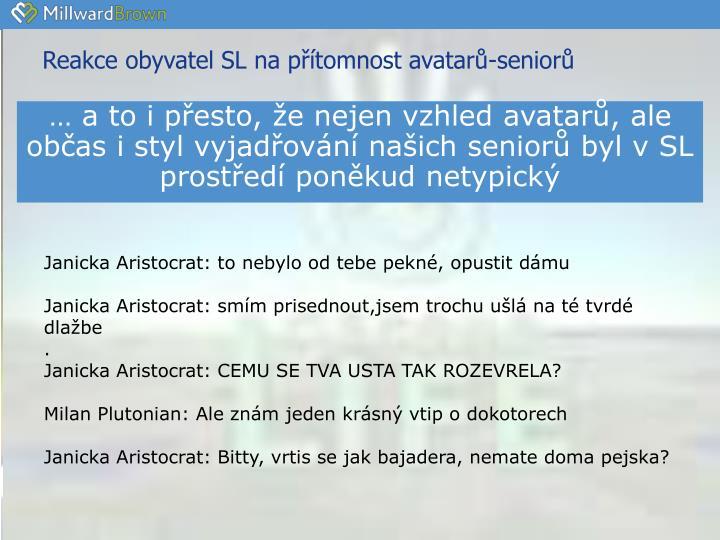 Reakce obyvatel SL na přítomnost avatarů-seniorů