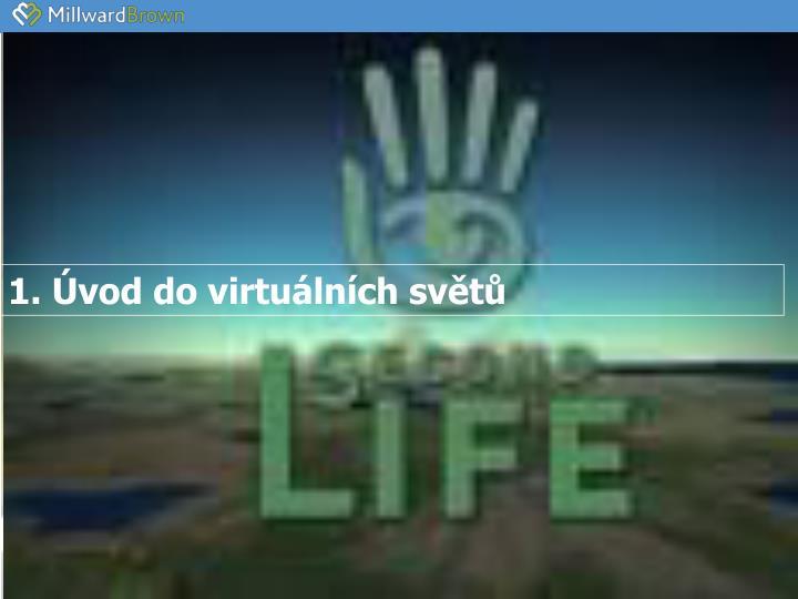 1. Úvod do virtuálních světů