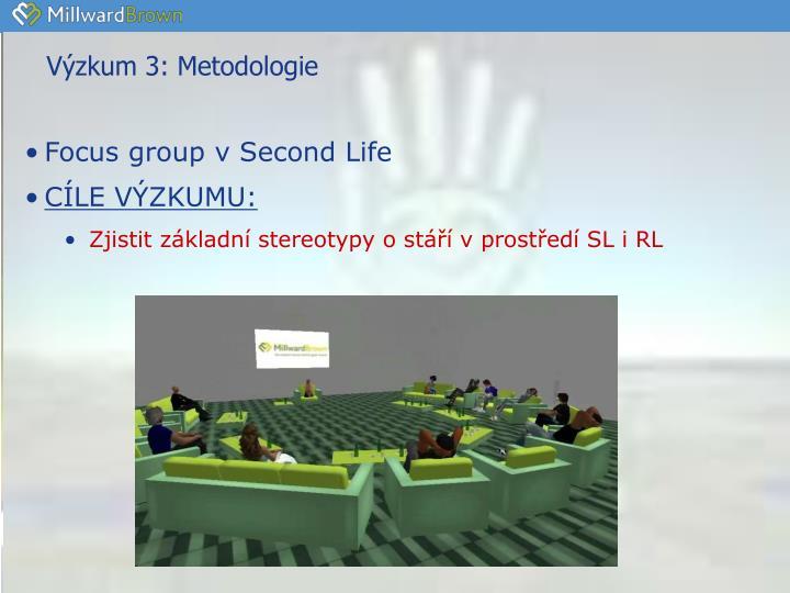 Výzkum 3: Metodologie