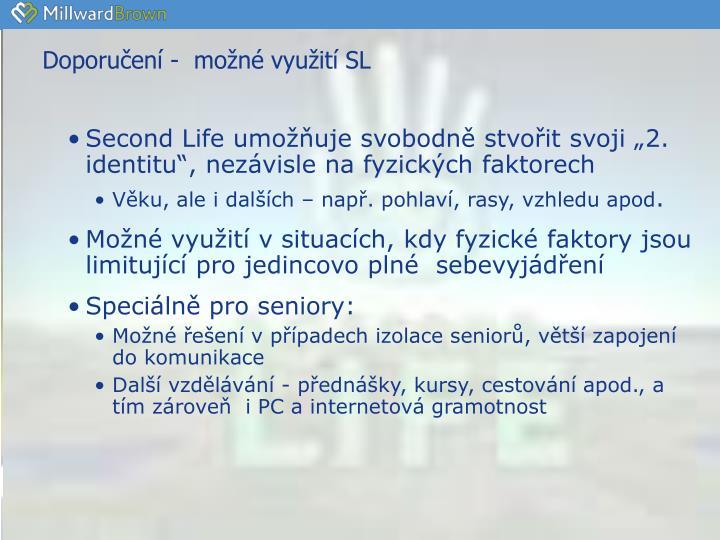 Doporučení -  možné využití SL