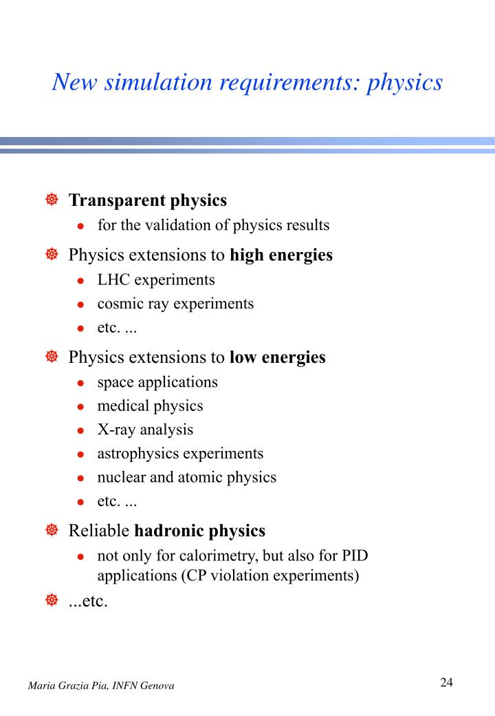 New simulation requirements: physics