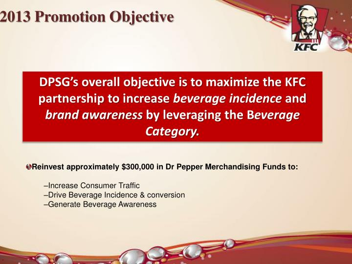 DPSG's overall objective is to maximize the KFC partnership to increase