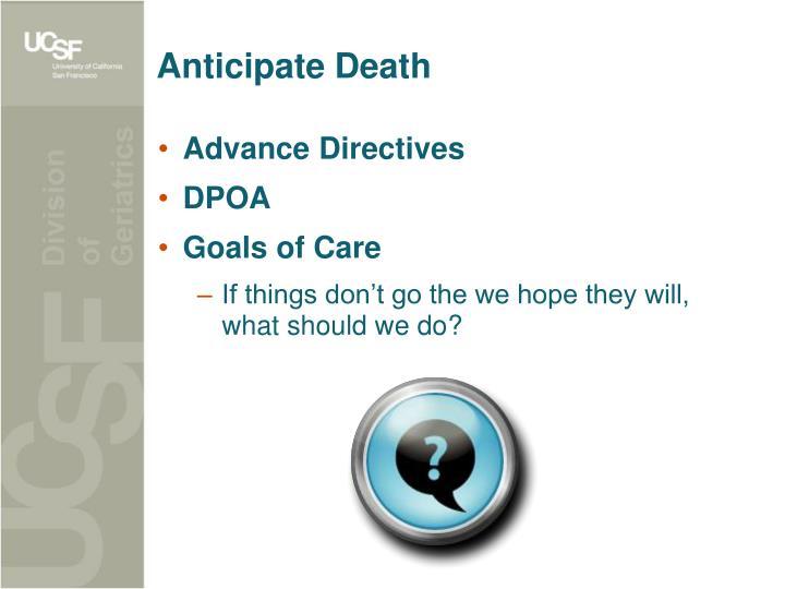 Anticipate Death