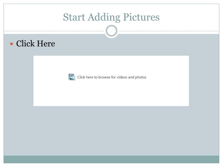 Start Adding Pictures