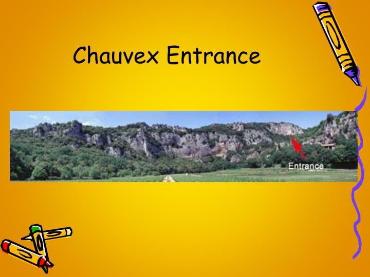 Chauvex Entrance