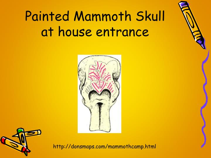 Painted Mammoth Skull at house entrance