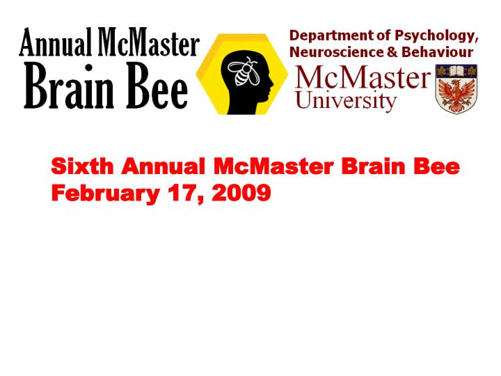 Sixth Annual McMaster Brain Bee