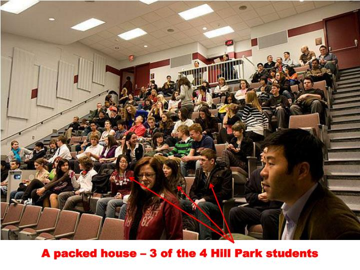 A packed house – 3 of the 4 Hill Park students