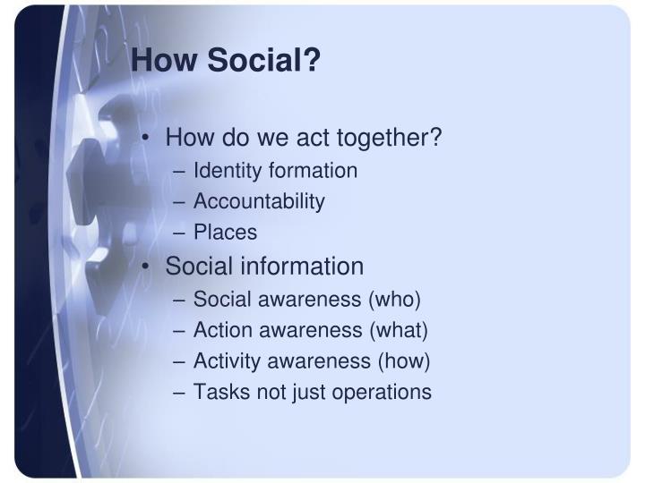 How Social?