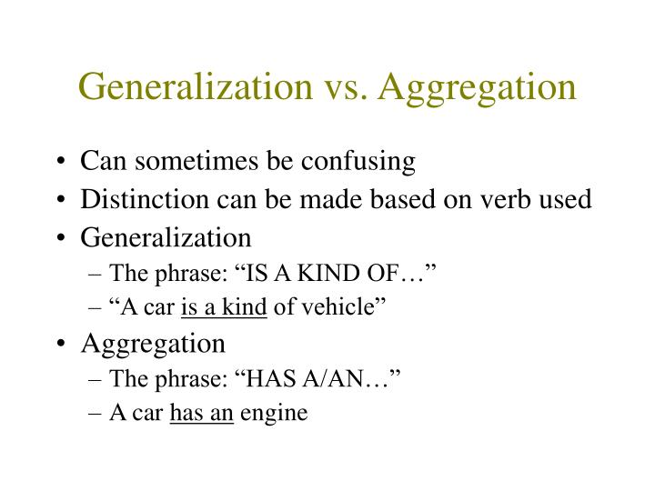 Generalization vs. Aggregation