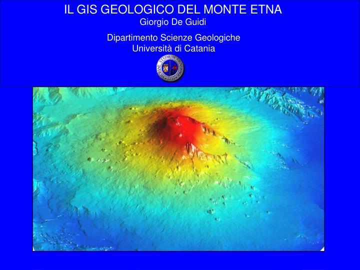 IL GIS GEOLOGICO DEL MONTE ETNA