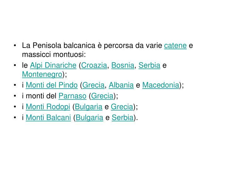 La Penisola balcanica è percorsa da varie