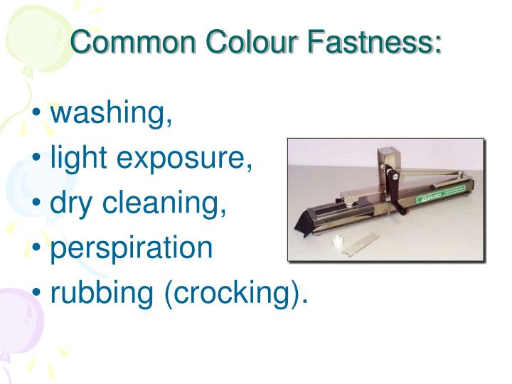 Common Colour Fastness: