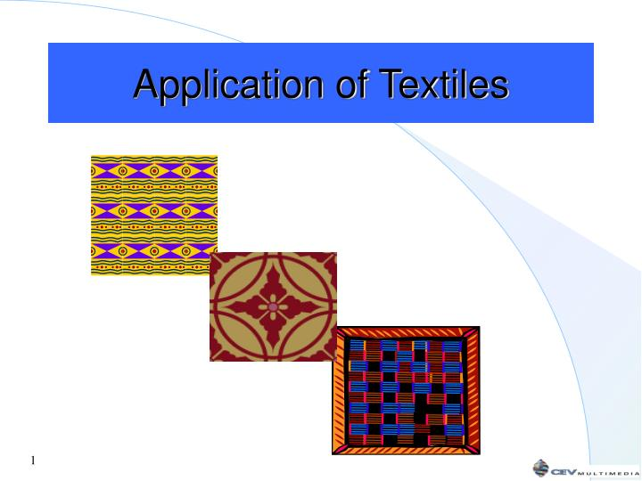 Application of textiles