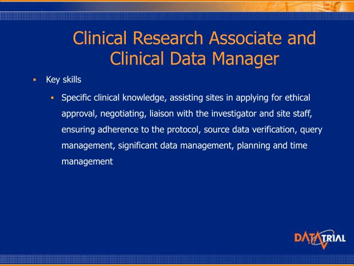 Clinical Research Associate and Clinical Data Manager
