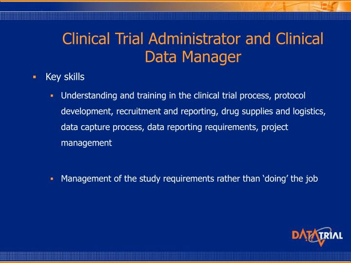 Clinical Trial Administrator and Clinical Data Manager