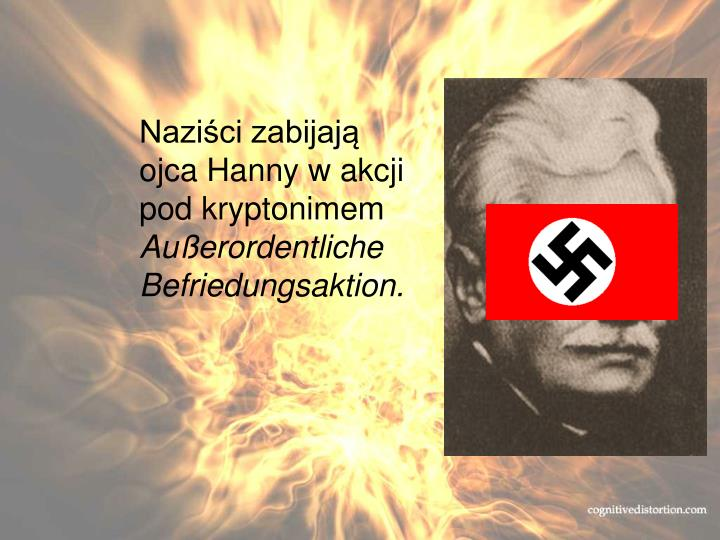 Naziści zabijają ojca Hanny w akcji pod kryptonimem
