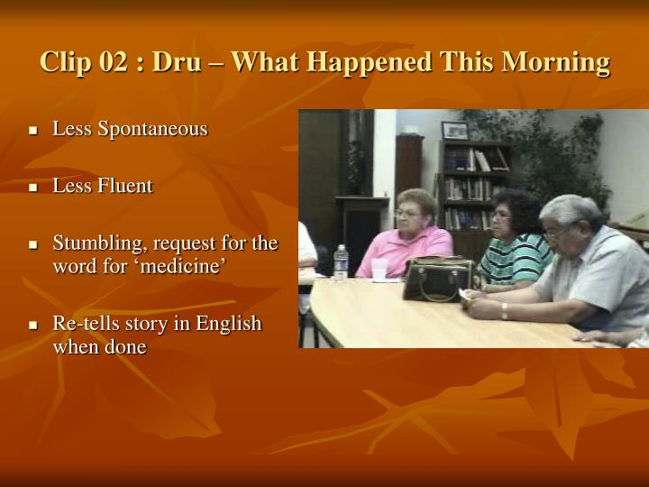 Clip 02 : Dru – What Happened This Morning