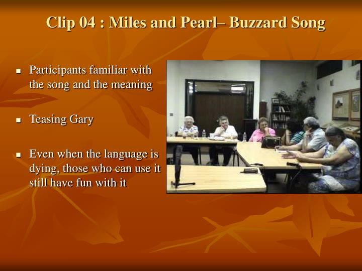 Clip 04 : Miles and Pearl– Buzzard Song