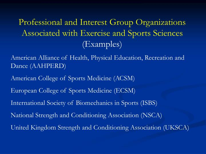 Professional and Interest Group Organizations Associated with Exercise and Sports Sciences
