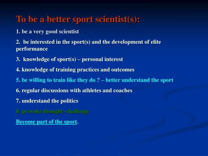 To be a better sport scientist(s):