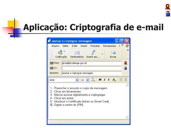 Aplicação: Criptografia de e-mail