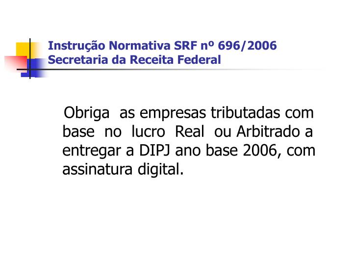 Instrução Normativa SRF nº 696/2006